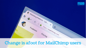 Change is afoot for MailChimp users